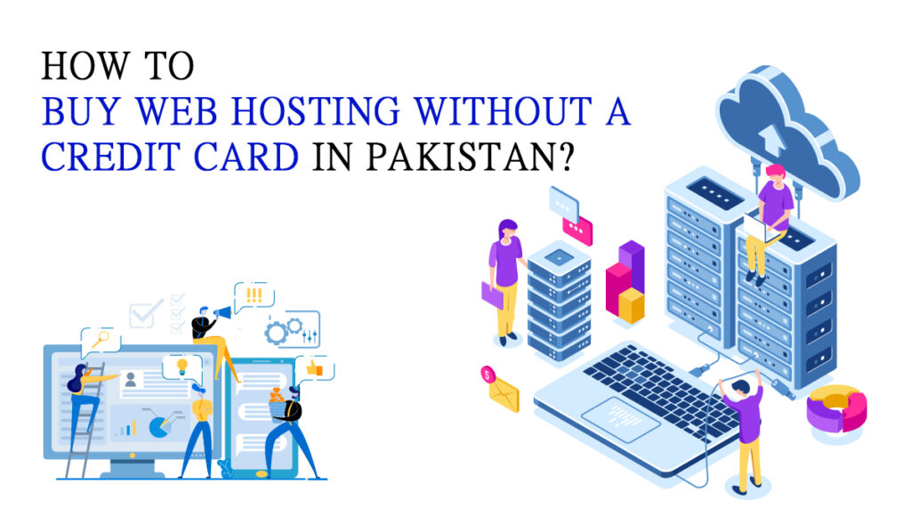 How to buy web hosting without a credit card in Pakistan